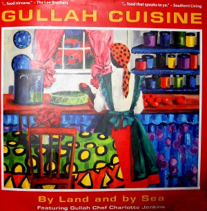 Gullah Cuisine: By Land and By Sea