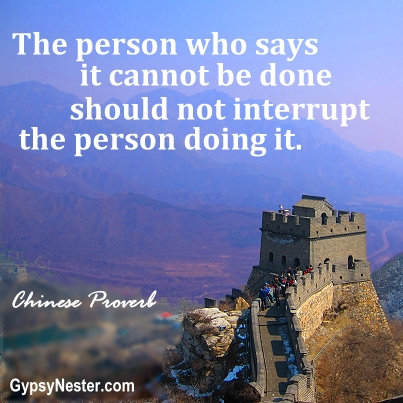 The person who says it cannot be done should not interrupt the person doing it. - Chinese proverb