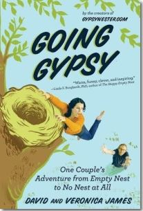 Going Gypsy, One Couple's Adventure from Empty Nest to No Nest at All, Skyhorse Publishing