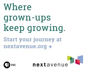 Next Avenue, where grown-ups keep growing!